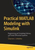 Practical MATLAB Modeling with Simulink