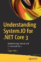 Understanding System.IO for .NET Core 3: Implementing Internal and Commercial Tools (Paperback)