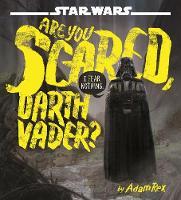 Star Wars: Are You Scared, Darth Vader? (Hardback)