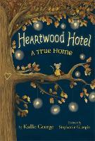 Heartwood Hotel, Book 1: A True Home (Paperback)
