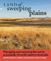 Land of Sweeping Plains: Managing and Restoring the Native Grasslands of South-Eastern Australia (Paperback)