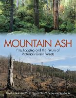 Mountain Ash: Fire, Logging and the Future of Victoria's Giant Forests (Paperback)