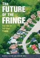 The Future of the Fringe: The Crisis in Peri-Urban Planning (Paperback)