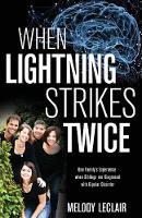 When Lightning Strikes Twice: One Family's Experience when Siblings are Diagnosed with Bipolar Disorder (Paperback)