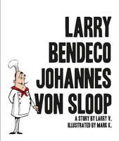 Larry Bendeco Johannes Von Sloop (Paperback)