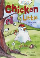 Chicken Little: A Cautionary Tale - 5-Minute Fairytales (Hardback)