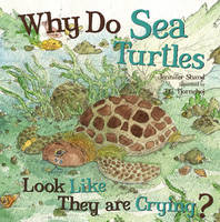 Why Do Sea Turtles Look Like They are Crying? (Board book)