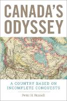 Canada's Odyssey: A Country Based on Incomplete Conquests (Hardback)