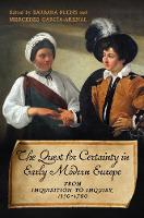 The Quest for Certainty in Early Modern Europe: From Inquisition to Inquiry, 1550-1700 - UCLA Clark Memorial Library Series (Hardback)