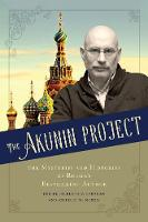 The Akunin Project: The Mysteries and Histories of Russia's Bestselling Author (Hardback)