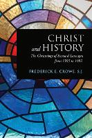 Christ and History: The Christology of Bernard Lonergan from 1935 to 1982 - Lonergan Studies (Paperback)