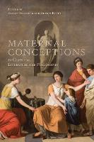 Maternal Conceptions in Classical Literature and Philosophy - Phoenix Supplementary Volumes 57 (Hardback)