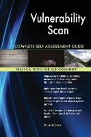 Vulnerability Scan Complete Self-Assessment Guide (Paperback)