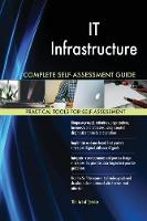 It Infrastructure Complete Self-Assessment Guide (Paperback)