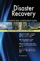 Disaster Recovery Complete Self-Assessment Guide (Paperback)