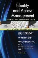 Identity and Access Management Complete Self-Assessment Guide (Paperback)