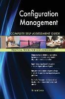 Configuration Management Complete Self-Assessment Guide (Paperback)