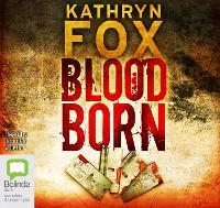 Blood Born - Dr Anya Crichton 4 (CD-Audio)