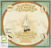 Resolution: A novel of Captain Cook's adventures of discovery to Australia, New Zealand and Hawaii (CD-Audio)