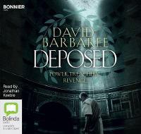 Deposed: An Epic Thriller of Power, Treachery and Revenge (CD-Audio)