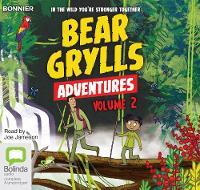 Bear Grylls Adventures: Volume 2: Jungle Challenge & Sea Challenge - Bear Grylls Adventures 2 (CD-Audio)