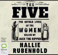 The Five: The Untold Lives of the Women Killed by Jack the Ripper (CD-Audio)