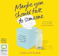 Maybe You Should Talk to Someone: A Therapist, Her Therapist, and Our Lives Revealed (CD-Audio)