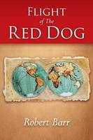 Flight of the Red Dog (Paperback)