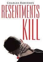 Resentments Kill (Hardback)