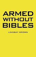 Armed Without Bibles (Paperback)