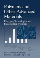 Polymers and Other Advanced Materials: Emerging Technologies and Business Opportunities (Paperback)