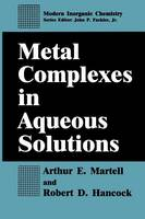 Metal Complexes in Aqueous Solutions - Modern Inorganic Chemistry (Paperback)