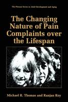 The Changing Nature of Pain Complaints over the Lifespan - The Springer Series in Adult Development and Aging (Paperback)