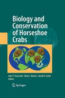Biology and Conservation of Horseshoe Crabs (Paperback)