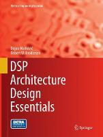 DSP Architecture Design Essentials - Electrical Engineering Essentials (Paperback)