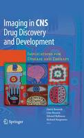 Imaging in CNS Drug Discovery and Development: Implications for Disease and Therapy (Paperback)
