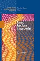Toward Functional Nanomaterials - Lecture Notes in Nanoscale Science and Technology 5 (Paperback)