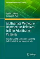 Multivariate Methods of Representing Relations in R for Prioritization Purposes: Selective Scaling, Comparative Clustering, Collective Criteria and Sequenced Sets - Environmental and Ecological Statistics 6 (Paperback)