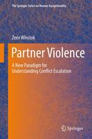 Partner Violence: A New Paradigm for Understanding Conflict Escalation - The Springer Series on Human Exceptionality (Paperback)
