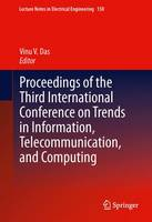 Proceedings of the Third International Conference on Trends in Information, Telecommunication and Computing - Lecture Notes in Electrical Engineering 150 (Paperback)