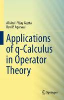 Applications of q-Calculus in Operator Theory (Paperback)