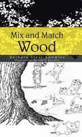 Mix and Match Wood