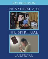 My Natural and the Spiritual Experience (Paperback)