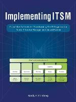 Implementing Itsm: From Silos to Services: Transforming the It Organization to an It Service Management Valued Partner (Paperback)