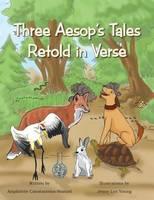 Three Aesop's Tales Retold in Verse (Paperback)