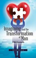 Imagining and the Transformation of Man: 1964 Lectures (Hardback)