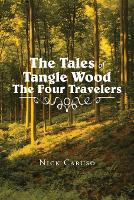 The Tales of Tangle Wood the Four Travelers (Paperback)