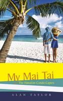 My Mai Tai: The Hawaiian Condo Capers (Paperback)