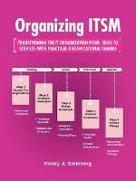 Organizing Itsm: Transitioning the It Organization from Silos to Services with Practical Organizational Change (Paperback)