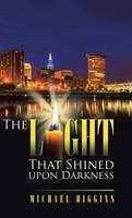 The Light That Shined Upon Darkness (Hardback)
